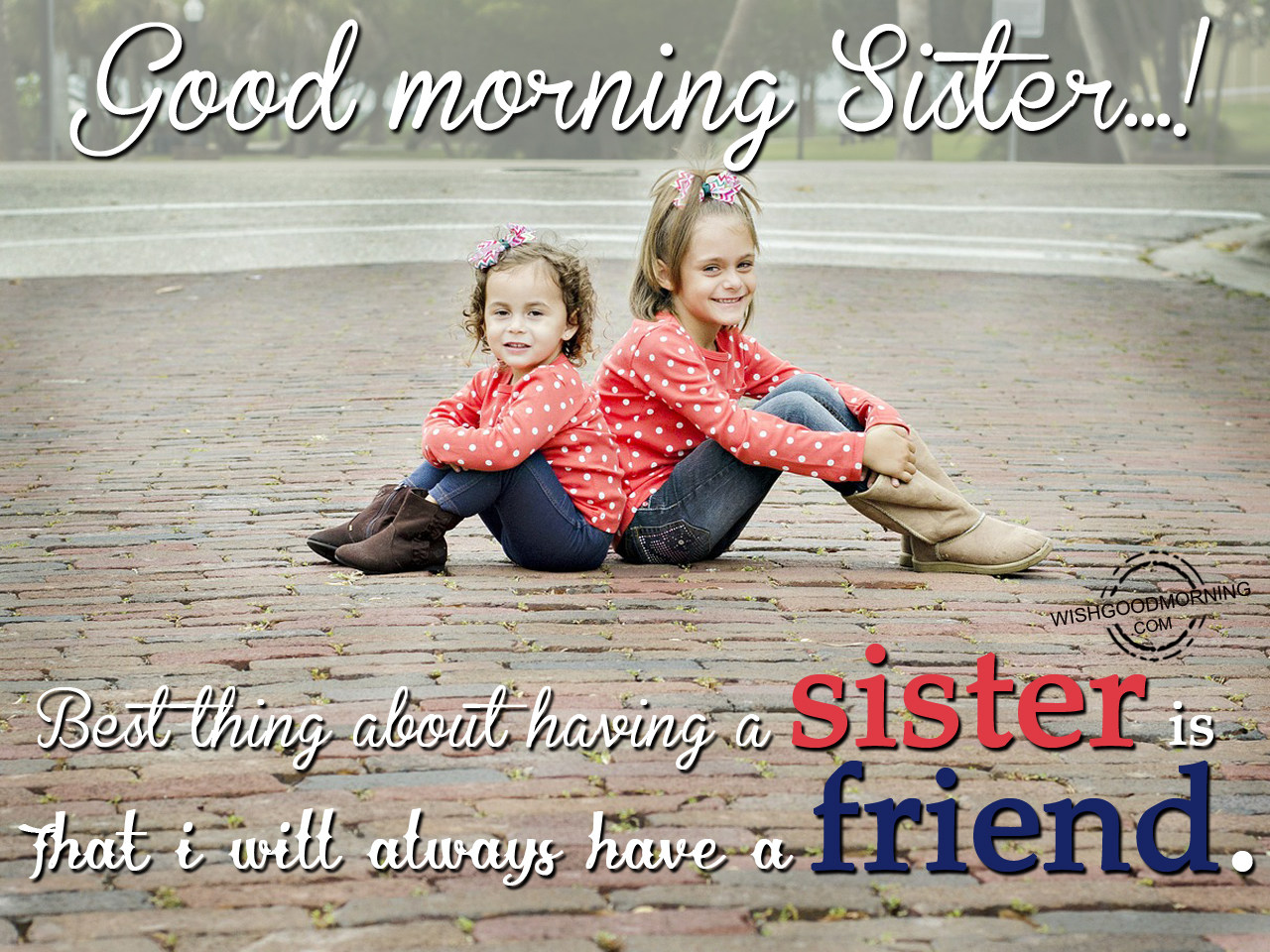 Good Morning Sister Greetings : Good morning wishes for sister pictures
