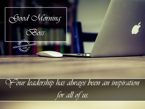 Your leadership is inspirational