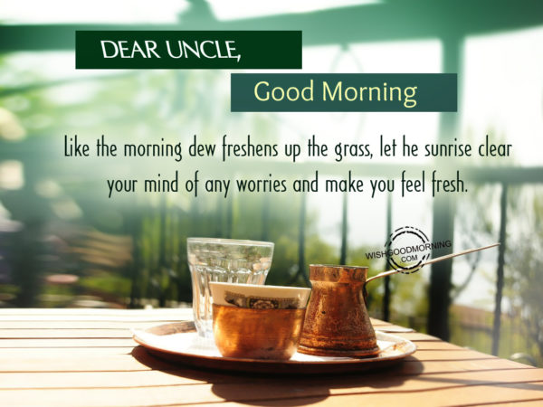 Lovely uncle Good Morning