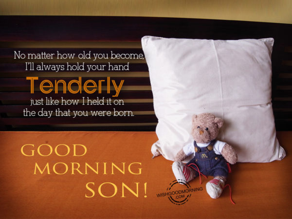 No matter how old you become, Good Morning