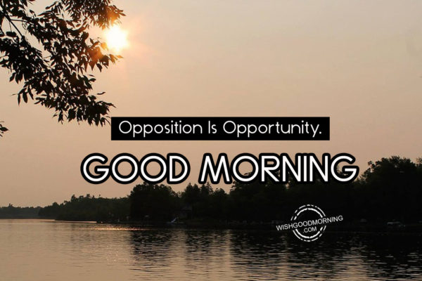 Opposition Is Opportunity