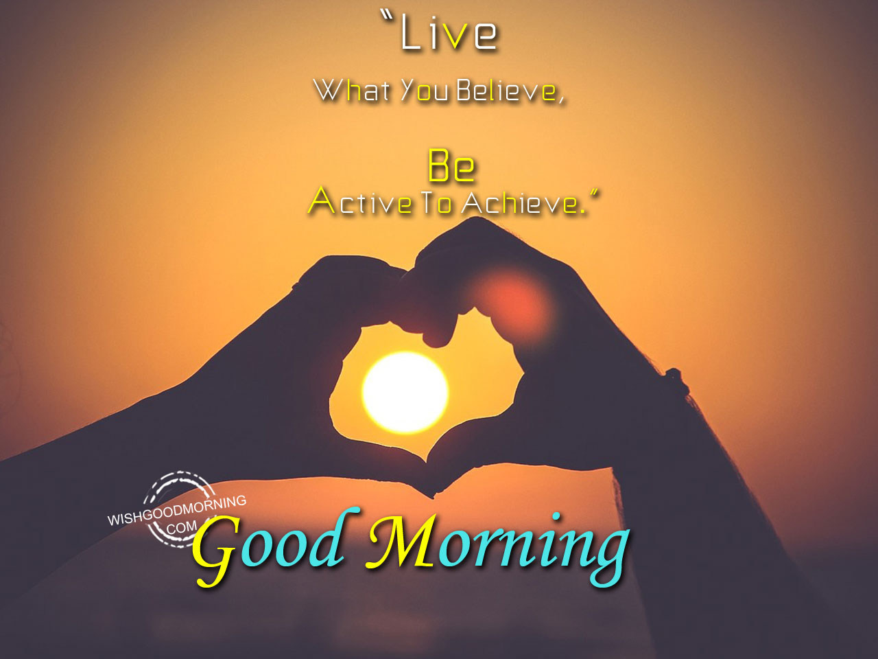Live What You Believe Good Morning Pictures Wishgoodmorningcom