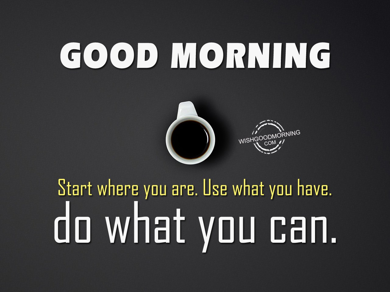 Good Morning Vietnam If You Do : Do what you can good morning pictures wishgoodmorning