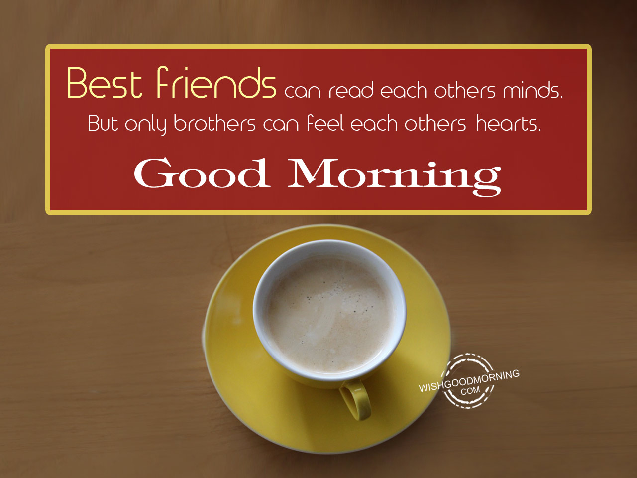 Good morning wishes for brother good morning pictures best firends can read each others mind kristyandbryce Images