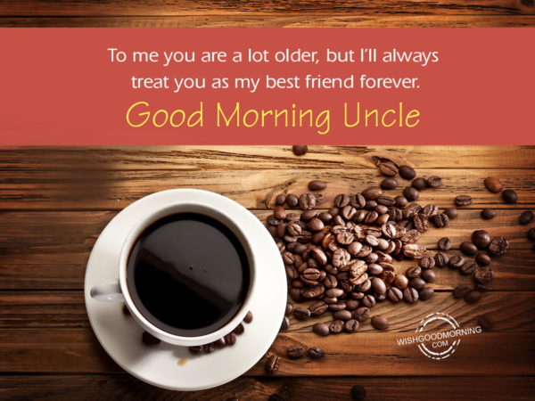 Good Morning Uncle : Good morning wishes for uncle pictures