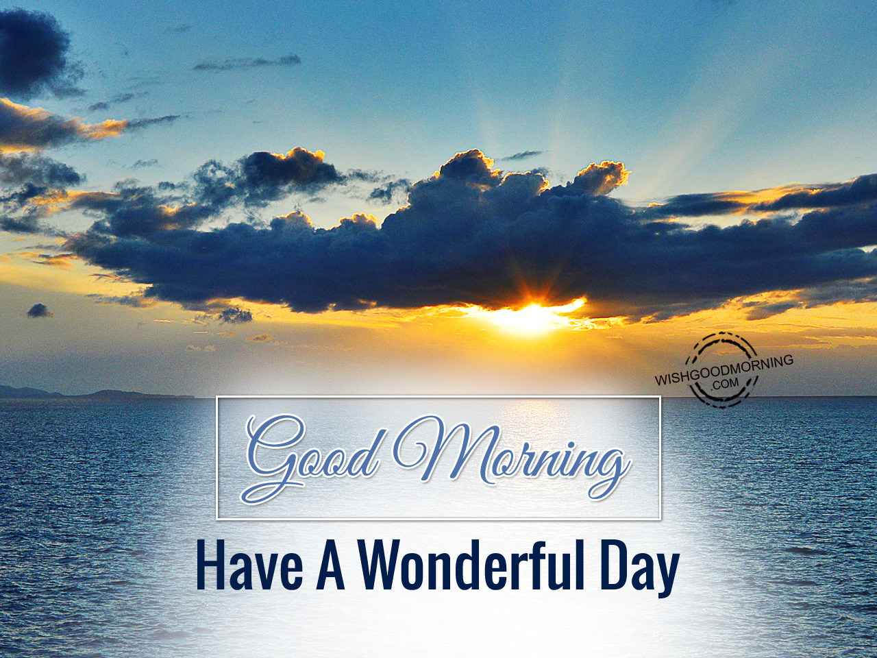 Good Morning Have A Wonderful Day Good Morning Pictures