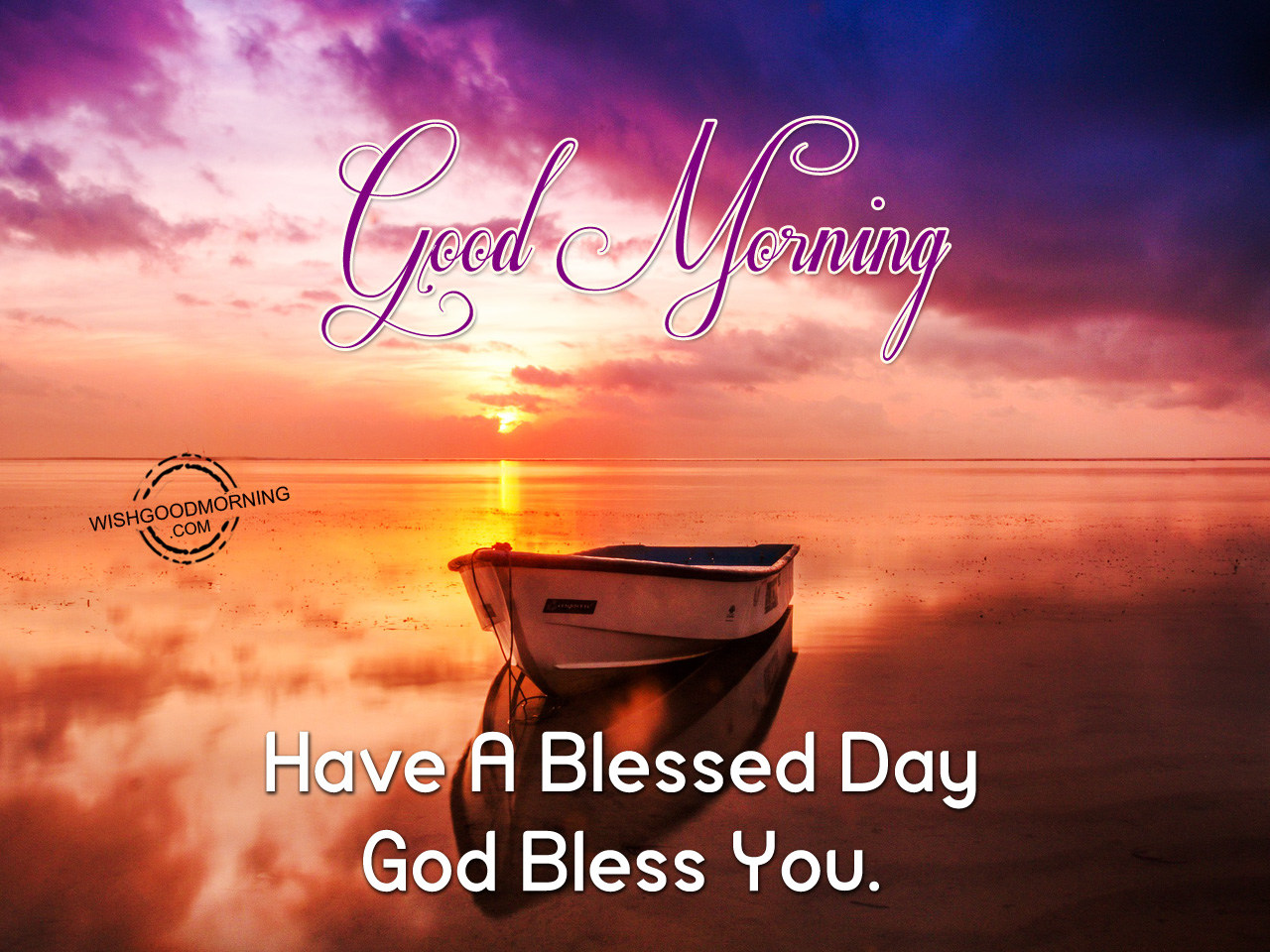 Have A Blessed Day God Bless You Good Morning Good Morning