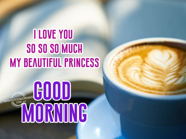 Good Morning Love You So Much : Good morning wishes for daughter pictures