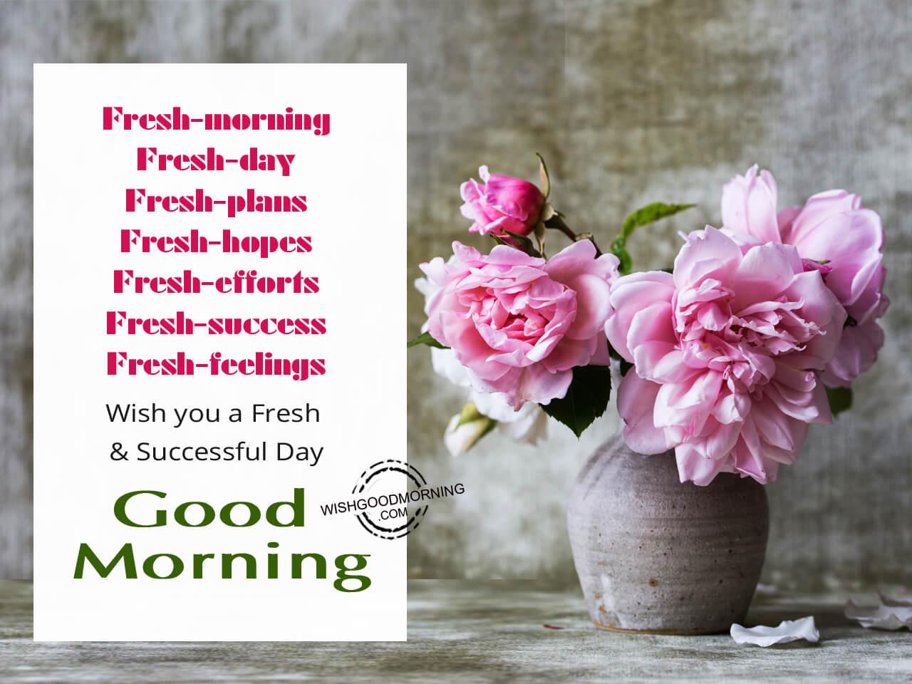 Fresh Morning Fresh Day Good Morning Good Morning Pictures Wishgoodmorning Com